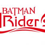 BATMAN RIDERS解散のお知らせ
